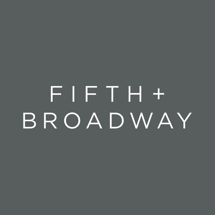 FIFTH + BROADWAY EXPERIENCE